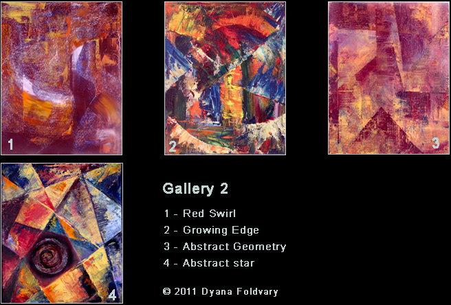 Oil Paintings - Gallery 2, Red Swirl, Growing Edge, Geometry in Red & Gold, & Abstract Star © 2011 Dyana Foldvary