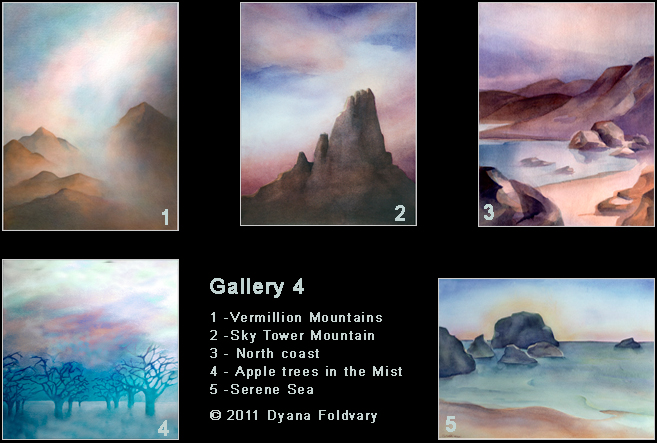 Watercolor Paintings - Gallery 4,  Vermillion Mountains, Sky Tower Mountain, North Coast, Apple Trees in the Mist, Serene Sea. © 2011 Dyana Foldvary